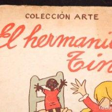 Libri antichi: EL HERMANITO TIN , CUENTO DE NIÑAS , POR BARRADAS , TEXTO DE JUAN LAGUÍA. Lote 113274323