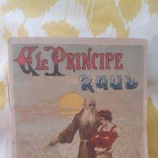 Libros antiguos: CUENTO EL PRINCIPE RAUL. Lote 202008565