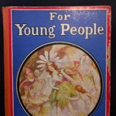 Libros antiguos: FOR YOUNG PEOPLE. CUENTOS ILUSTRADOS POR MARJORIE SLADE, LEIGH KIDMAN, OVERNELL, NEWHAM, ETC. 1925 H. Lote 203295940