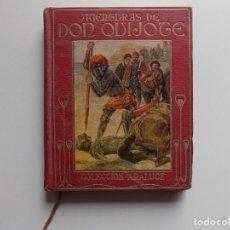 Libros antiguos: LIBRERIA GHOTICA. AVENTURAS DE DON QUIJOTE. COLECCIÓN ARALUCE 1914. MUY ILUSTRADO.. Lote 204311205