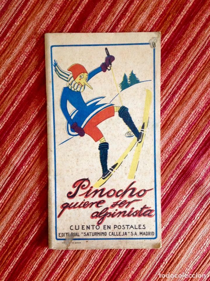 PINOCHO QUIERE SER ALPINISTA-CUENTO EN POSTALES-ED.SATURNINO CALLEJA-1928 (Libros Antiguos, Raros y Curiosos - Literatura Infantil y Juvenil - Cuentos)