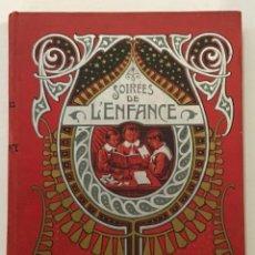 Libros antiguos: LES SOIRÉES DE L'ENFANCE.. Lote 204746475