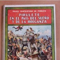 Libros antiguos: VIAJES FANTÁSTICOS DE PIRULETE- EN EL PAÍS DEL SUEÑO Y DE LA HOLGANZA- 1922 BARCELONA. Lote 205001341