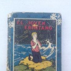 Libros antiguos: EL JOVEN ERMITAÑO - CRISTÓBAL SCHMID - SATURNINO CALLEJA - 1927 -. Lote 205035491
