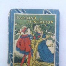 Libros antiguos: PARAISO Y TENTACIÓN - LA ALDEANA LISTA - CON CENSURA ECLESIASTICA - SATURNINO CALLEJA -. Lote 205035967