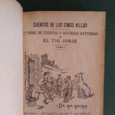 Libros antiguos: 2º SERIE DE CUENTOS Y AGUDEZAS BATURRAS DE EL TÍO JORGE; 1901. Lote 205168732