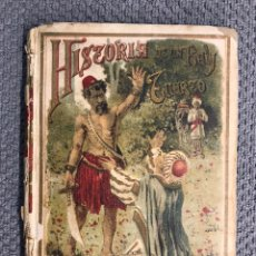Libros antiguos: SATURNINO CALLEJA, HISTORIA DEL REY TUERTO (H.1900?). Lote 205190156