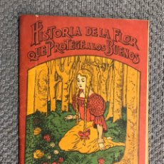 Libros antiguos: CUENTO INFANTIL. HISTORIA DE LA FLOR QUE PROTEGE A LOS BUENOS (H.1930?). Lote 205206126