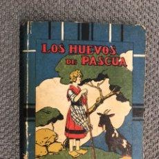 Libros antiguos: LOS HUEVOS DE PASCUA, POR SATURNINO CALLEJA (H.1920?). Lote 205206188