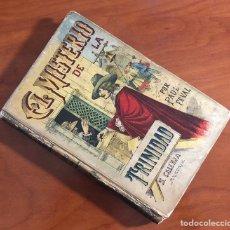 Libros antiguos: EL MISTERIO DE LA TRINIDAD, SEXTA PARTE DE EL CASTILLO MALDITO, (CALLEJA). Lote 205589990