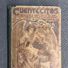 Libros antiguos: CUENTECITOS MORALES E INSTRUCTIVOS, POR SCHMID. TRADUCIDOS POR J. ARROYO Y ALMELA (A.1905). Lote 205596001