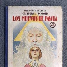 Libros antiguos: LOS HUEVOS DE PASCUA, CRISTÓBAL SCHMID NO.46, EDITORIAL RAMON SOPENA (A.1936). Lote 205596581