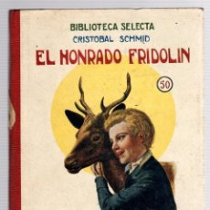 Libros antiguos: EL HONRADO FRIDOLIN. CRISTOBAL SCHMID. Nº 50. BIBLIOTECA SELECTA. RAMON SOPENA, 1926. Lote 205698493