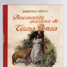 Libros antiguos: DESCONOCIDA AVENTURA DE TERESA PANZA. Nº 28. BIBLIOTECA SELECTA. RAMON SOPENA, 1918. Lote 205698850