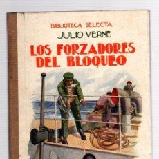 Libros antiguos: LOS FORZADORES DEL BLOQUEO. JULIO VERNE. Nº 38. BIBLIOTECA SELECTA. RAMON SOPENA, 1924. Lote 205699166