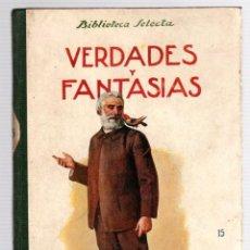 Libros antiguos: VERDADES Y FANTASIAS. Nº 15. BIBLIOTECA SELECTA. RAMON SOPENA, 1918. Lote 205700358