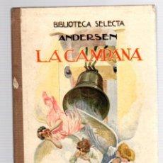 Libros antiguos: ANDERSEN. LA CAMPANA. Nº 37. BIBLIOTECA SELECTA. RAMON SOPENA, 1924. Lote 205700677