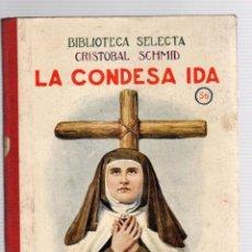 Livres anciens: LA CONDESA IDA. CRISTOBAL SCHMID. Nº 56. BIBLIOTECA SELECTA. RAMON SOPENA, 1926. Lote 205771383