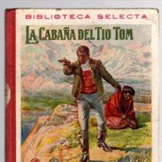 Livres anciens: LA CABAÑA DEL TIO TOM. Nº 12. BIBLIOTECA SELECTA. RAMON SOPENA, 1918. Lote 205772312