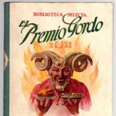 Livres anciens: EL PREMIO GORDO. Nº 19. BIBLIOTECA SELECTA. RAMON SOPENA, 1918. Lote 205772567