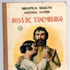 Livres anciens: ROSA DE TANEMBURGO. CRISTOBAL SCHMID. Nº 52. BIBLIOTECA SELECTA. RAMON SOPENA, 1926. Lote 205773006