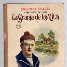 Livres anciens: LA GRANJA DE LOS TILOS. CRISTOBAL SCHMID. Nº 51. BIBLIOTECA SELECTA. RAMON SOPENA, 1926. Lote 205774216