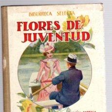 Livres anciens: FLORES DE JUVENTUD. Nº 3. BIBLIOTECA SELECTA. RAMON SOPENA, 1917. Lote 205774553