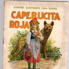Libros antiguos: CAPERUCITA ROJA. CUENTOS ILUSTRADOS PARA NIÑOS. RAMON SOPENA, C. 1930. Lote 207071737