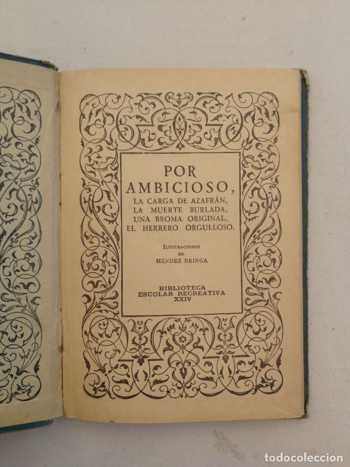 Libros antiguos: ANTIGUO Y PRECIOSO LIBRITO - POR AMBICIOSO - LA CARGA DE AZAFRAN, LA MUERTE BURLADA, UNA BORMA ORIGI - Foto 2 - 207647647
