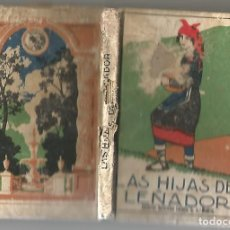 Libros antiguos: LAS HIJAS DEL LEÑADOR CUENTO Y EDITORIAL SATURNINO CALLEJA ILUSTRADOR M PEREA BE CARTONE. Lote 207917766