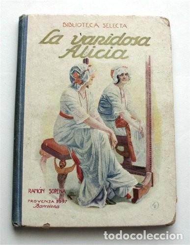 LA VANIDOSA ALICIA. BIBLIOTECA SELECTA. RAMÓN SOPENA EDITOR. BARCELONA, 1917 (Libros Antiguos, Raros y Curiosos - Literatura Infantil y Juvenil - Cuentos)