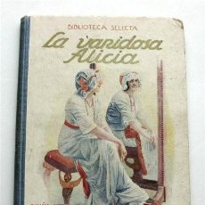 Libros antiguos: LA VANIDOSA ALICIA. BIBLIOTECA SELECTA. RAMÓN SOPENA EDITOR. BARCELONA, 1917. Lote 208007373