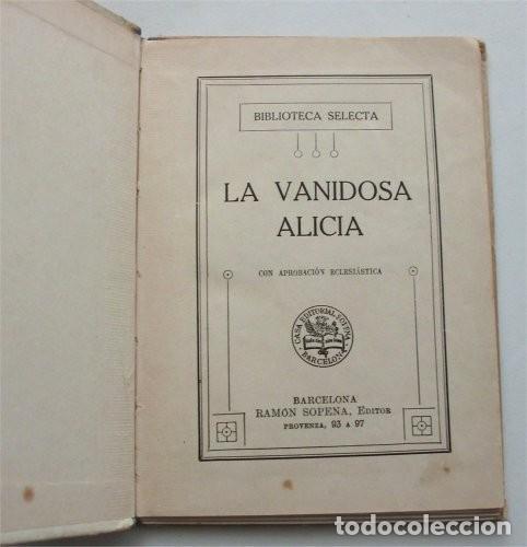 Libros antiguos: La vanidosa Alicia. Biblioteca Selecta. Ramón Sopena editor. Barcelona, 1917 - Foto 3 - 208007373