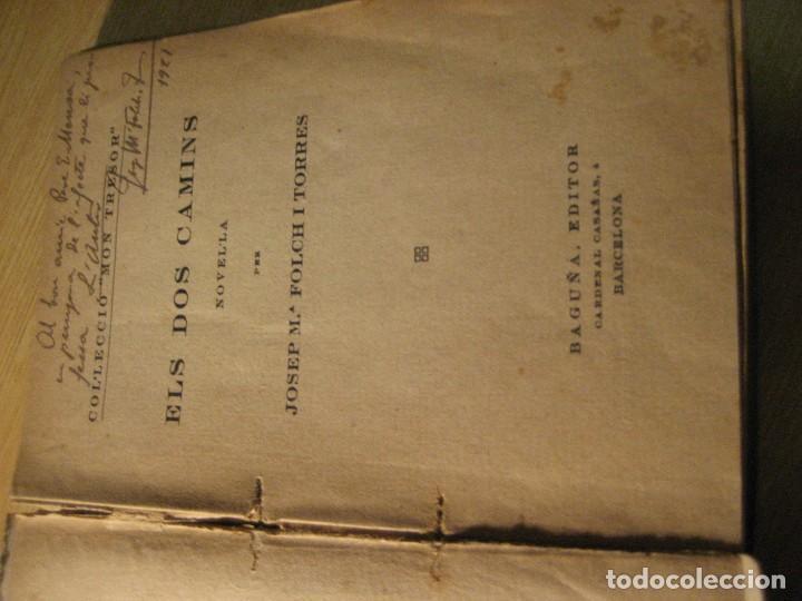 Libros antiguos: els dos camins . folch i torres . col.lecció mon tresor dedicado y firmado por el autor año 1921 - Foto 3 - 208978186