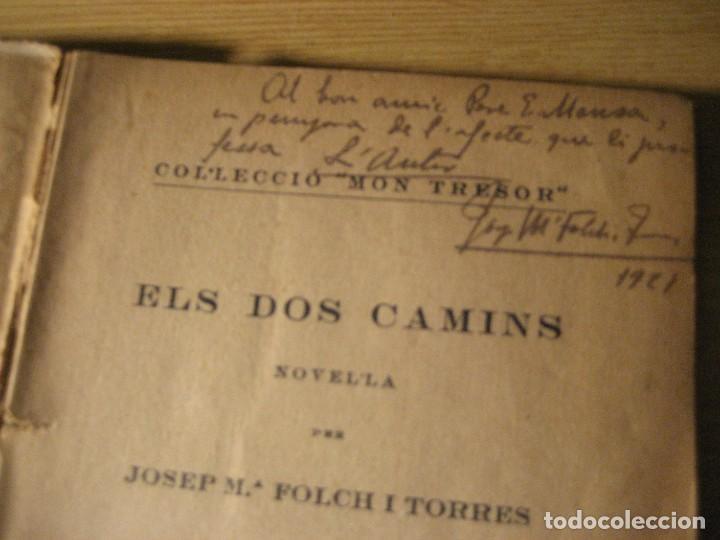 Libros antiguos: els dos camins . folch i torres . col.lecció mon tresor dedicado y firmado por el autor año 1921 - Foto 4 - 208978186