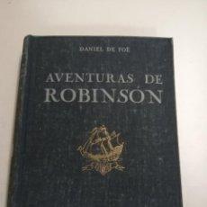 Libri antichi: AVENTURAS DE ROBINSÓN. DANIEL DE FOE. IL.: SERRA MASANA. ADAPTACIÓN: GAZIEL. 1925 BARCELONA.. Lote 209215122