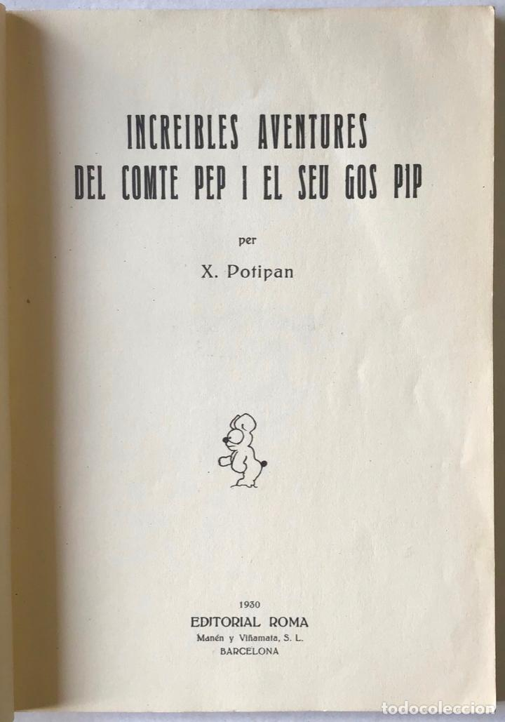 Libros antiguos: INCREIBLES AVENTURES DEL COMTE PEP I EL SEU GOS PIP. - POTIPÁN, X. - Foto 2 - 123232474