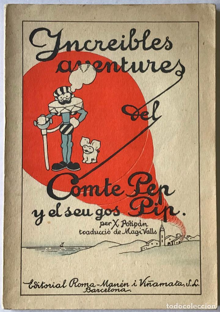 INCREIBLES AVENTURES DEL COMTE PEP I EL SEU GOS PIP. - POTIPÁN, X. (Libros Antiguos, Raros y Curiosos - Literatura Infantil y Juvenil - Cuentos)