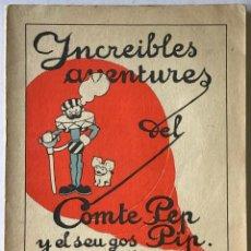 Libros antiguos: INCREIBLES AVENTURES DEL COMTE PEP I EL SEU GOS PIP. - POTIPÁN, X.. Lote 123232474