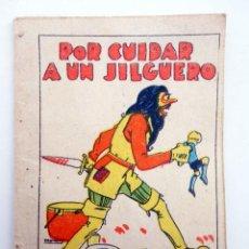 Libros antiguos: JUGUETES INSTRUCTIVOS. CUENTOS DE CALLEJA SERIE III. Nº 57. POR CUIDAR A UN JILGUERO 1933. Lote 210280376