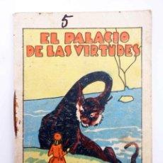 Libros antiguos: JUGUETES INSTRUCTIVOS. CUENTOS DE CALLEJA SERIE III. Nº 59. EL PALACIO DE LAS VIRTUDES 1933. Lote 210280390