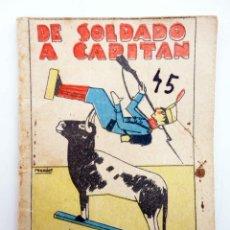 Libros antiguos: JUGUETES INSTRUCTIVOS. CUENTOS DE CALLEJA SERIE III. Nº 46. DE SOLDADO A CAPITÁN 1933. Lote 210280416