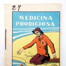 Libros antiguos: JUGUETES INSTRUCTIVOS. CUENTOS DE CALLEJA SERIE I. Nº 11. MEDICINA PRODIGIOSA CIRCA 1930. Lote 210280426