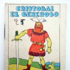 Libros antiguos: JUGUETES INSTRUCTIVOS. CUENTOS DE CALLEJA SERIE III. Nº 47. CRISTÓBAL EL GENEROSO 1933. Lote 210280428