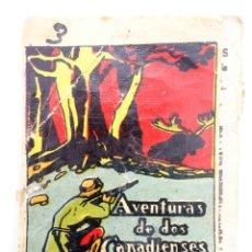 Libros antiguos: JUGUETES INSTRUCTIVOS. CUENTOS DE CALLEJA SERIE II. Nº 35. AVENTURAS DE DOS CANADIENSES CIRCA 1930. Lote 210280431