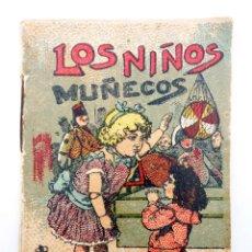 Libros antiguos: JUGUETES INSTRUCTIVOS. CUENTOS DE CALLEJA SERIE I. Nº 6. LOS NIÑOS MUÑECOS CIRCA 1930. Lote 210280436