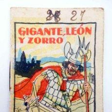 Libros antiguos: JUGUETES INSTRUCTIVOS. CUENTOS DE CALLEJA SERIE I. Nº 20. GIGANTE, LEÓN Y ZORRO 1933. Lote 210280455