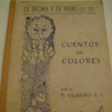 Libros antiguos: CUENTOS DE COLORES, DE BROMA Y DE VERAS - AÑO 1944. Lote 212072980