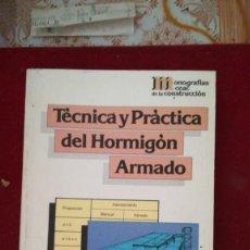Libros antiguos: MONOGRAFIAS CEAC TÉCNICA Y PRACTICA DEL HORMIGON ARMADO. Lote 212976695