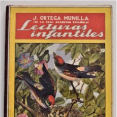 Libros antiguos: LECTURAS INFANTILES - J. ORTEGA MUNILLA - BIBLIOTECA PARA NIÑOS - RAMÓN SOPENA EDITOR. Lote 212997306